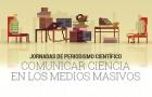 Imagen sobre Jornadas de Periodismo Científico en Tecnópolis: Cómo contar sobre ciencia en los medios masivos