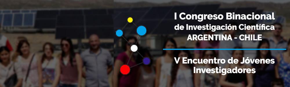 I Congreso Binacional de Investigación Científica (Argentina – Chile) – V Encuentro de Jóvenes Investigadores