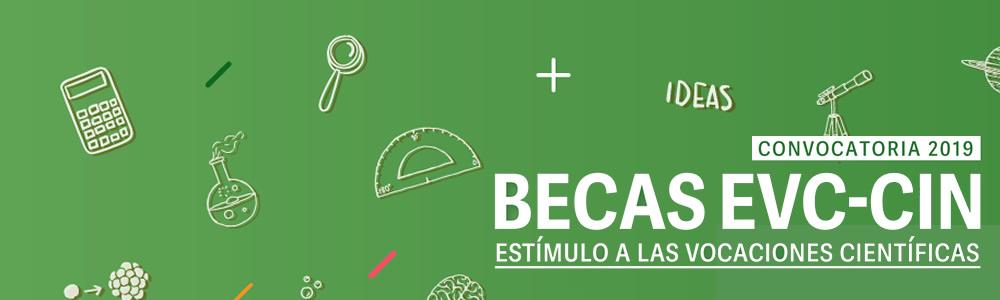 Becas EVC-CIN – Convocatoria 2019